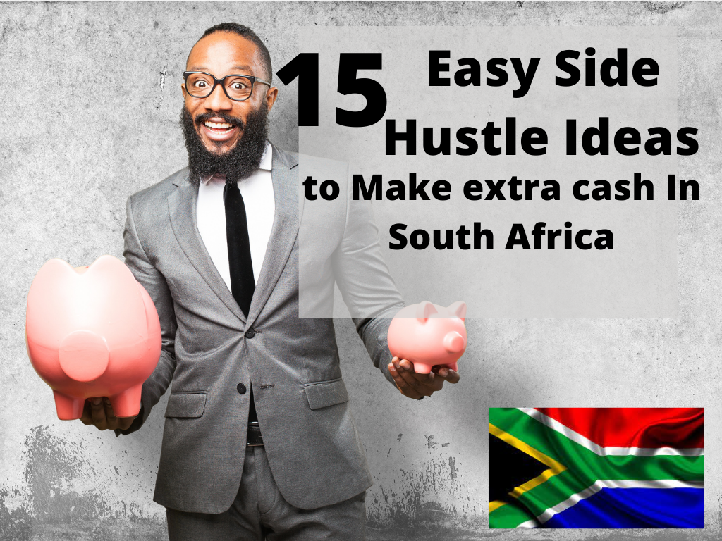 15 Side Hustle Ideas to Make Money Fast In South Africa
